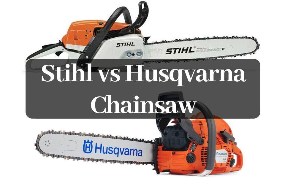Stihl vs Husqvarna Chainsaw